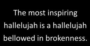 hallelujah uttered in brokenness